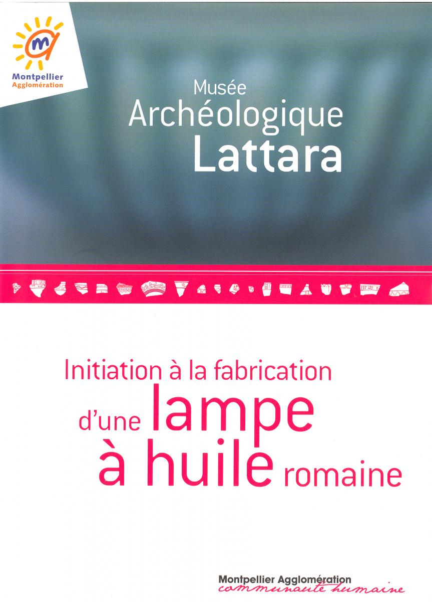 Initiation A La Fabrication D Une Lampe A Huile Romaine Musee Archeo