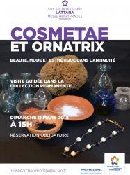 """Dimanche 11 mars à 15h : visite guidée thématique """"COSMETAE ET ORNATRIX. Beauté, mode et esthétique dans l'Antiquité"""""""