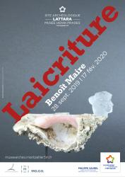 """28 septembre 2019-17 février 2020 > Exposition d'art contemporain """"LAICRITURE"""" de Benoît Maire au Site archéologique Lattara-musée Henri Prades de Lattes"""