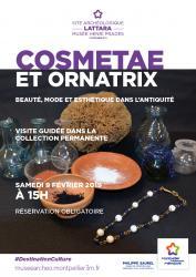 """Samedi 9 février 2019 à 15h : visite guidée thématique """"COSMETAE ET ORNATRIX. Beauté, mode et esthétique dans l'Antiquité à Lattara"""""""