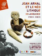 Jean Arnal et le Néolithique en Languedoc, exposition présentée au site archéologique Lattara-musée Henri Prades à Lattes, du 27 septembre 2014 au 10 août 2015